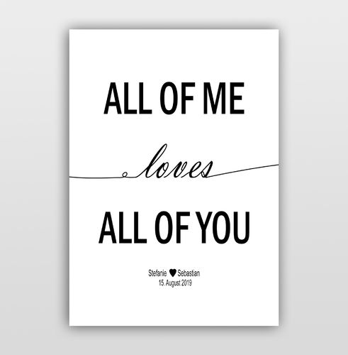 "Personalisierbares Bild ""all of me loves all of you"" mit Wunschtext"
